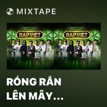 Mixtape Rồng Rắn Lên Mây (feat. Thành Draw) - Various Artists