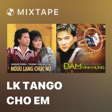 Mixtape LK Tango Cho Em - Various Artists