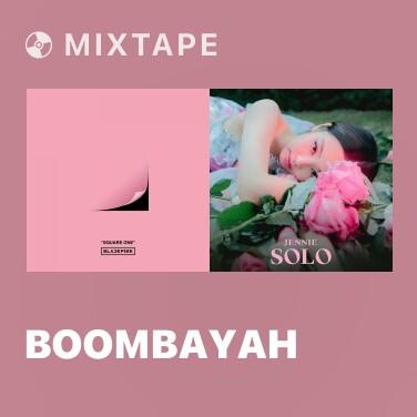 Mixtape BOOMBAYAH