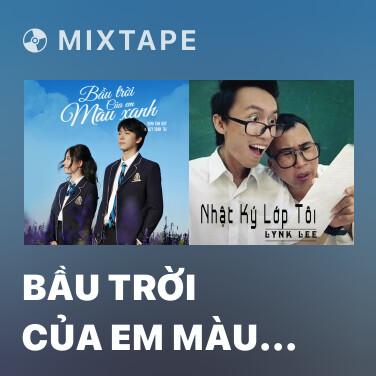 Mixtape Bầu Trời Của Em Màu Xanh - Various Artists
