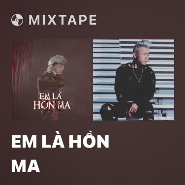 Mixtape Em Là Hồn Ma - Various Artists