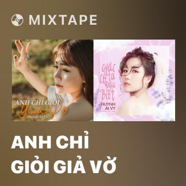 Mixtape Anh Chỉ Giỏi Giả Vờ - Various Artists