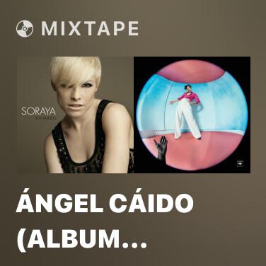 Mixtape Ángel Cáido (Album Version)
