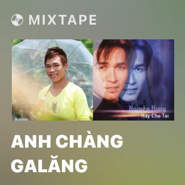 Mixtape Anh Chàng Galăng - Various Artists
