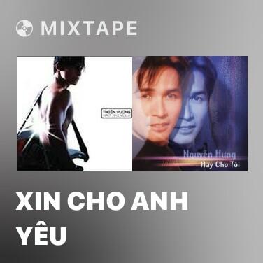 Mixtape Xin Cho Anh Yêu - Various Artists