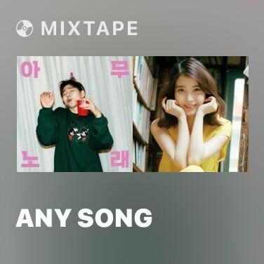 Mixtape Any Song - Various Artists