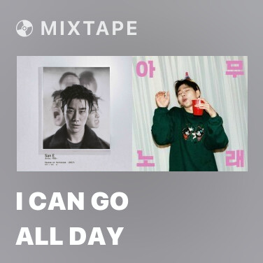 Mixtape I Can Go All Day - Various Artists