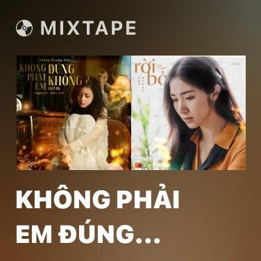 Mixtape Không Phải Em Đúng Không? - Various Artists