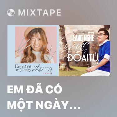Mixtape Em Đã Có Một Ngày Thật Tệ - Various Artists