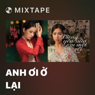Mixtape Anh Ơi Ở Lại - Various Artists
