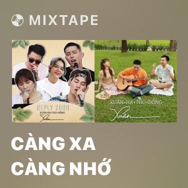 Mixtape Càng Xa Càng Nhớ - Various Artists