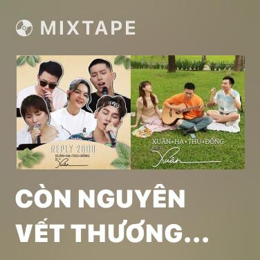 Mixtape Còn Nguyên Vết Thương Sâu - Various Artists