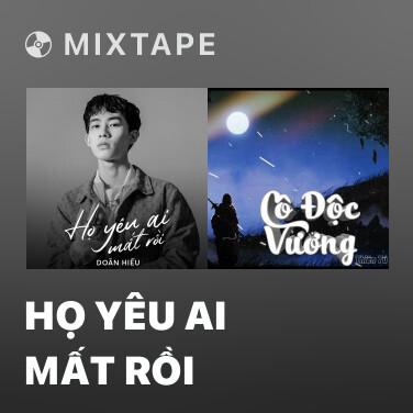 Mixtape Họ Yêu Ai Mất Rồi - Various Artists