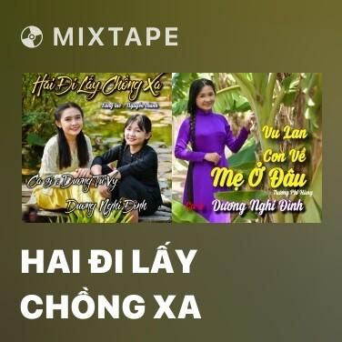 Mixtape Hai Đi Lấy Chồng Xa - Various Artists