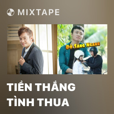 Mixtape Tiền Thắng Tình Thua - Various Artists