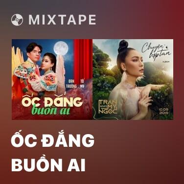 Mixtape Ốc Đắng Buồn Ai - Various Artists