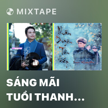 Mixtape Sáng Mãi Tuổi Thanh Xuân - Various Artists