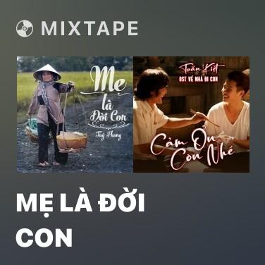 Mixtape Mẹ Là Đời Con - Various Artists