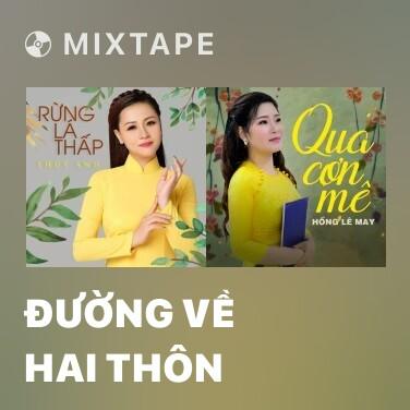 Mixtape Đường Về Hai Thôn - Various Artists