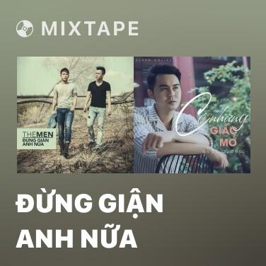Mixtape Đừng Giận Anh Nữa - Various Artists