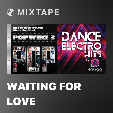 Mixtape Waiting For Love - Various Artists