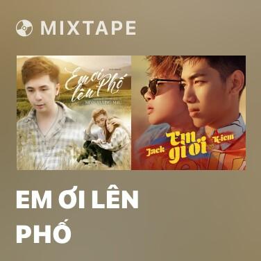 Radio Em Ơi Lên Phố - Various Artists