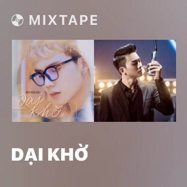 Mixtape Dại Khờ - Various Artists
