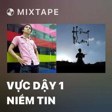 Mixtape Vực Dậy 1 Niềm Tin - Various Artists
