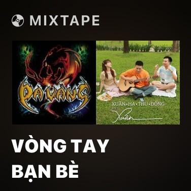 Mixtape Vòng Tay Bạn Bè - Various Artists