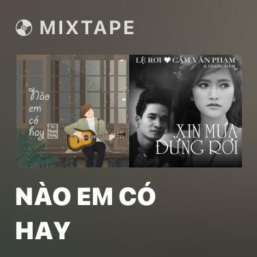 Mixtape Nào Em Có Hay - Various Artists