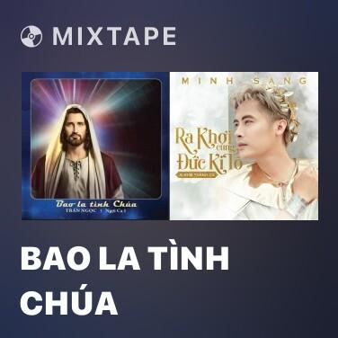 Mixtape Bao la Tình Chúa - Various Artists