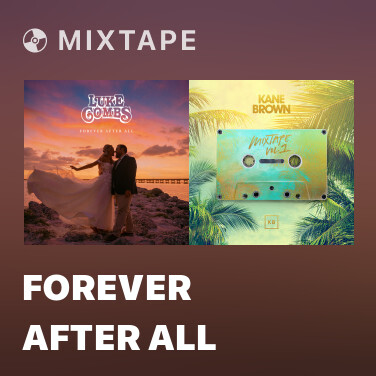 Mixtape Forever After All - Various Artists