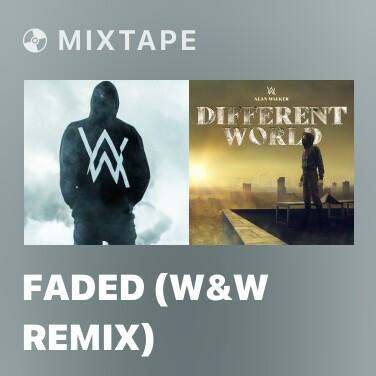 Mixtape Faded (W&W Remix) - Various Artists
