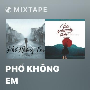 Mixtape Phố Không Em - Various Artists