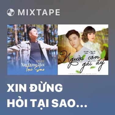 Mixtape Xin Đừng Hỏi Tại Sao 2020 - Various Artists
