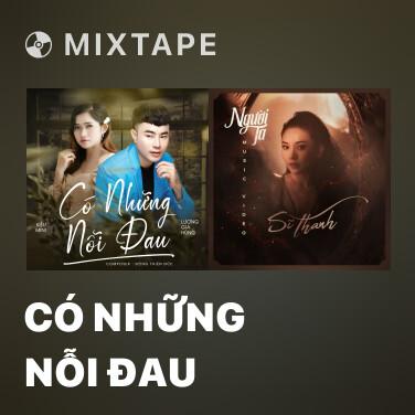 Mixtape Có Những Nỗi Đau - Various Artists