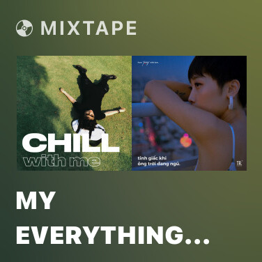 Mixtape My Everything (Chill With Me Album) - Various Artists