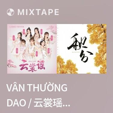 Mixtape Vân Thường Dao / 云裳瑶 (Beat) -