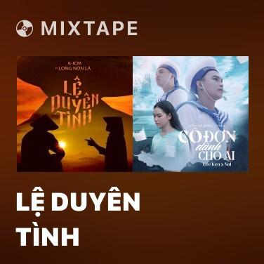 Mixtape Lệ Duyên Tình - Various Artists