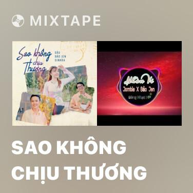 Mixtape Sao Không Chịu Thương - Various Artists
