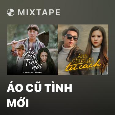 Mixtape Áo Cũ Tình Mới - Various Artists