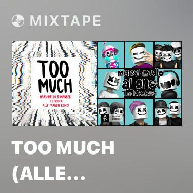 Mixtape Too Much (Alle Farben Remix) - Various Artists