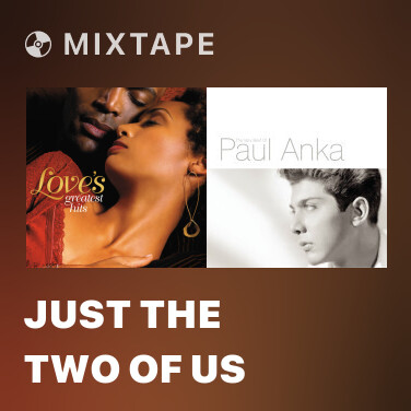 Mixtape Just The Two Of Us