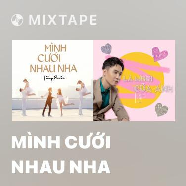 Mixtape Mình Cưới Nhau Nha - Various Artists