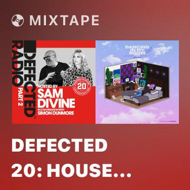 Mixtape Defected 20: House Music All Life Long, Pt. 2 (Mixed) - Various Artists