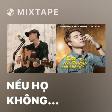 Radio Nếu Họ Không Thương Em - Various Artists