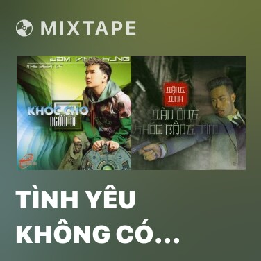 Mixtape Tình Yêu Không Có Lối - Various Artists