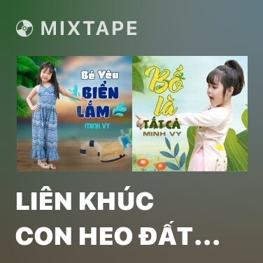 Mixtape Liên Khúc Con Heo Đất - Hai Thằn Lằn Con - Various Artists