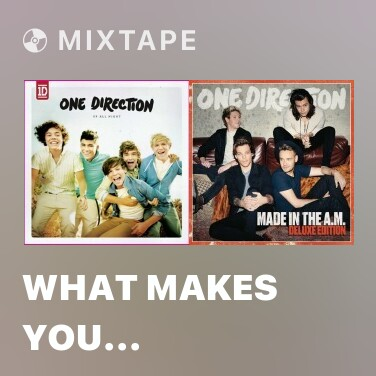 Radio What Makes You Beautiful - Various Artists