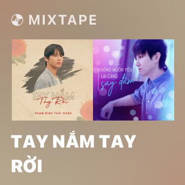 Mixtape Tay Nắm Tay Rời - Various Artists